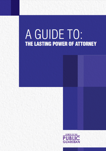 A Guide to: The Lasting Power of Attorney